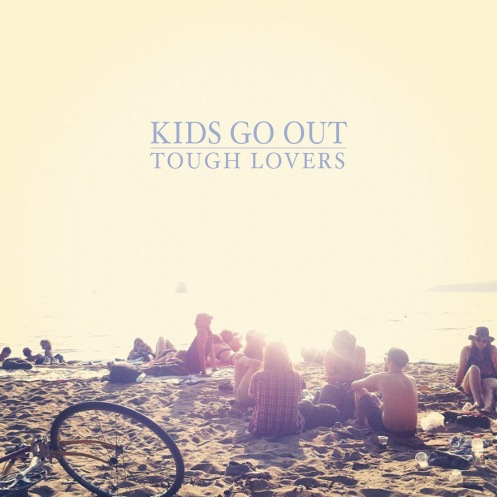 Tough Lovers - Kids Go Out